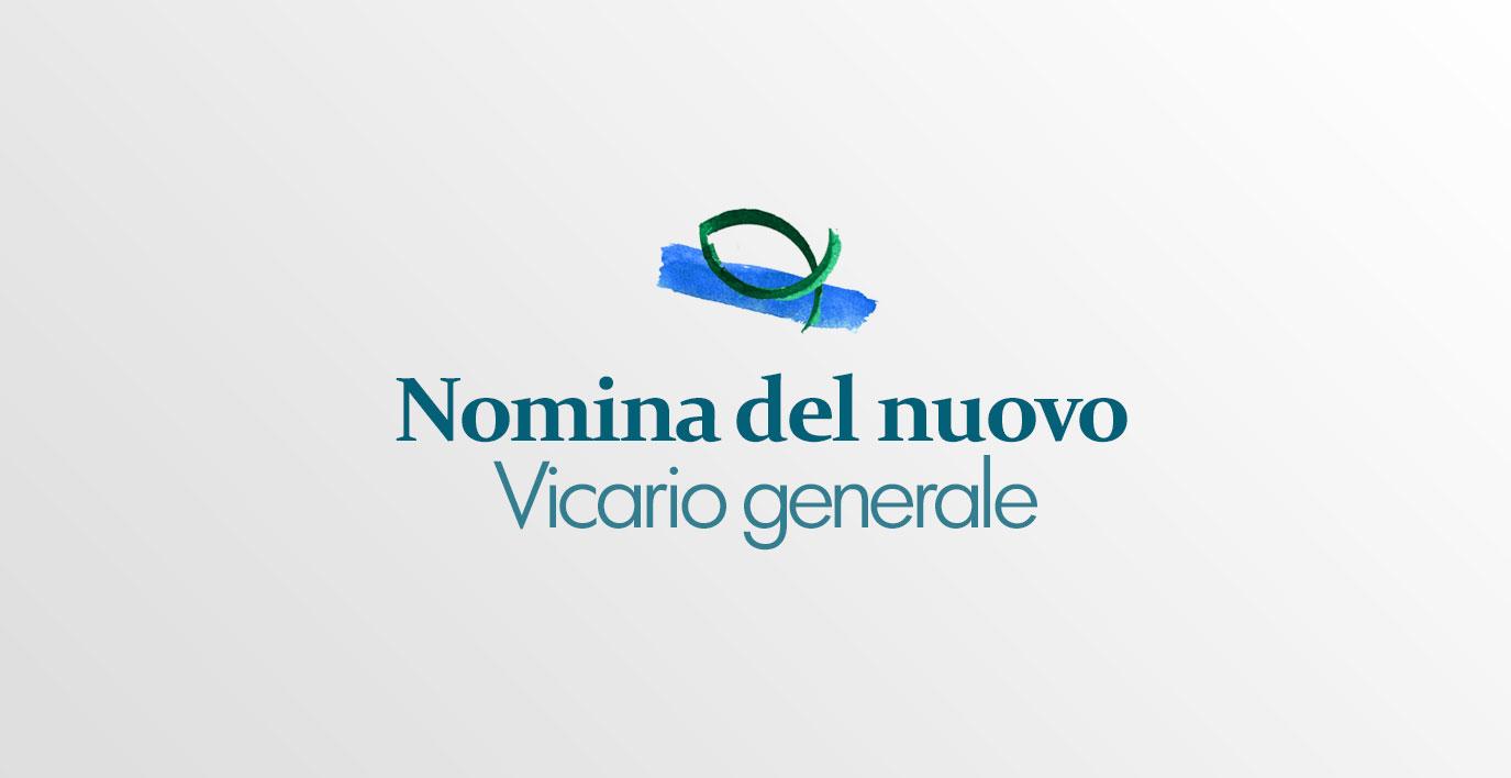 Nomina del nuovo Vicario Generale