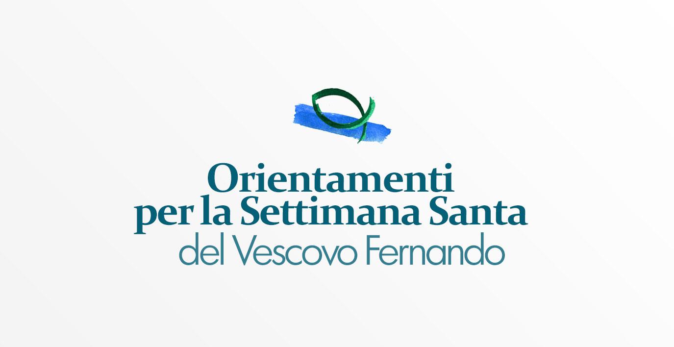 Orientamenti per la Settimana Santa del Vescovo Fernando