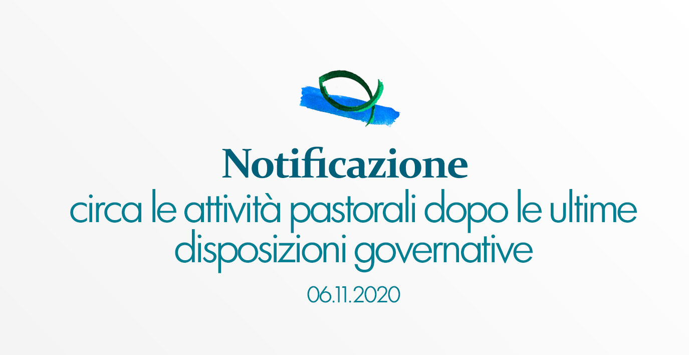Notificazione circa le attività pastorali dopo le ultime disposizioni governative