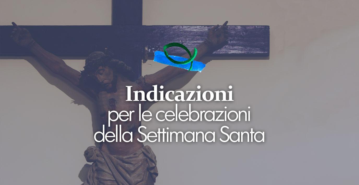 Indicazioni per le celebrazioni della Settimana Santa